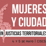 """Seminario-Taller """"Mujeres y ciudad: (in)justicias territoriales"""""""