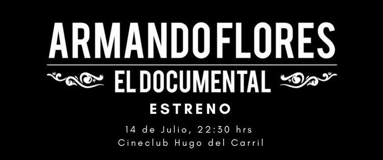 "Armando Flores ""El Documental"""